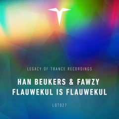 LOT027 Han Beukers & FAWZY - Flauwekul Is Flauwekul (Victor Special Remix)
