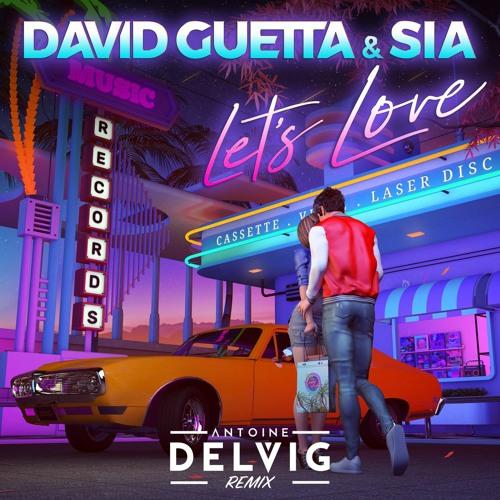 [FREE DOWNLOAD] David Guetta & Sia - Let's Love (Antoine Delvig Remix)