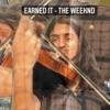 Download Earned it - The Weeknd Mp3