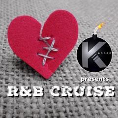 RNB CRUISE FT .@DJKANNON242