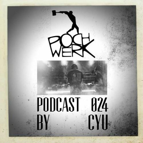 Pochwerk Podcast #024 by CYU