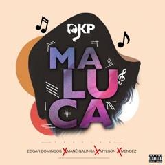 Maluca - Feat. Edgar Domingos, Mané Galinha, Mylson & Mendez(Prod By Ady XP)