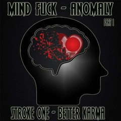 Mind Fuck - Anomaly Part 1