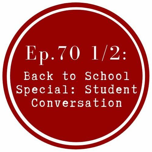 Get Lit Episode 70 1/2:  Back to School Special - Student Conversation
