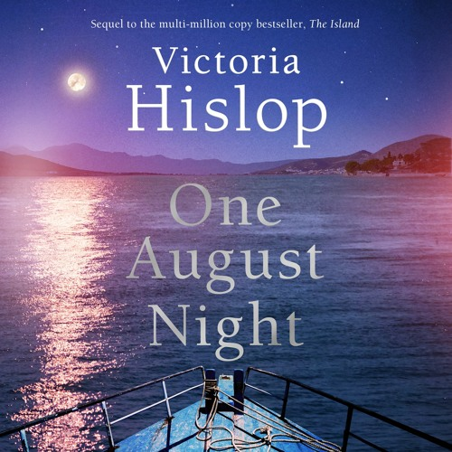 ONE AUGUST NIGHT by Victoria Hislop, read by Emilia Fox - Audiobook Extract