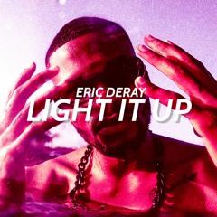 Eric Deray - Light It Up (Original Mix)