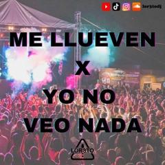 Yo No Veo Nada X Me Llueven - El Super Nuevo X Bad Bunny (Mashup Extended LOR3TO Dj)