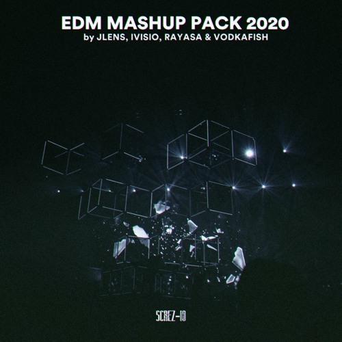 EDM 2020 Mashup Pack Presented By JLENS, IVISIO, RAYASA & VODKAFISH