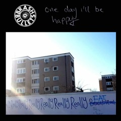 One Day I'll Be Happy (or Free or Both)