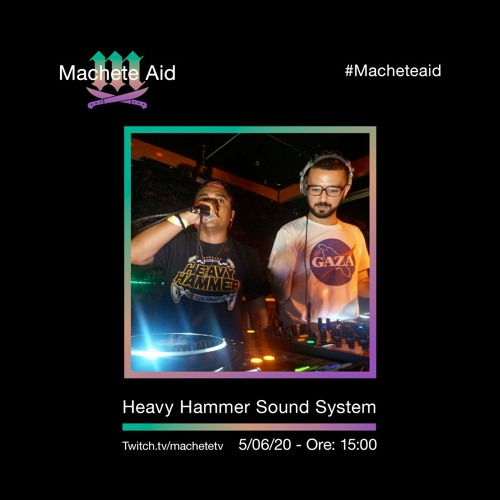Heavy Hammer x Machete Aid 2020 Mix