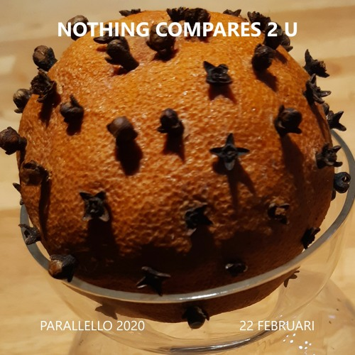 PARALLELLO 2020 Nothing Compares 2U