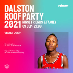 Dalston Roof Party: Vigro Deep