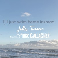 I'll Just Swim Home Instead ft. Marc Gallagher