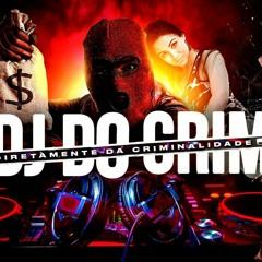 Montagem - Piranhagem Criminosa - Dj Do Crime