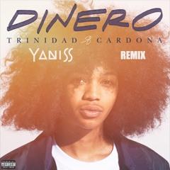 Trinidad Cardona - Dinero (YANISS Remix)