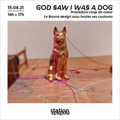 God Saw I Was a Dog #10 Procédure coup de cœur — Le Sound design sous toutes ses coutures