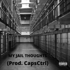 MY JAIL THOUGHTS (Prod. CapsCtrl)