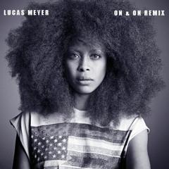 On & On (Erykah Badu Remix)