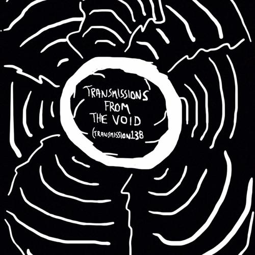 TransmissionsFromTheVoid (Transmission138)
