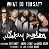 What Do You Say? (Explicit Version) [feat. Andre Legacy, Dirt Nasty & Cisco Adler]