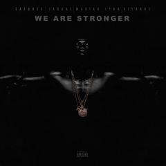 We Are Stronger (feat. Jaquae, Mariah Lynn & Kiyanne)
