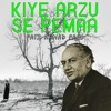 Download Kiye Arzu Se Pemaa | Faiz Ahmad Faiz Mp3
