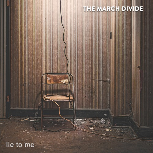 The March Divide - Lie To Me