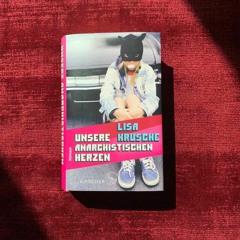 """55: Lisa Krusche """"Unsere Anarchistischen Herzen"""""""
