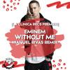 Eminem - Without Me (Manuel Rivas Remix) [La Clinica Recs Premiere] 2020