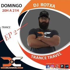Rotxa - Trance Travel Episode 2