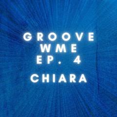 CHIARA - GROOVEWME - EP04
