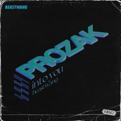 Prozak - Into You