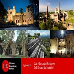 E6: Los 5 lugares históricos del estado de Morelos