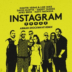 Instagram (Arman ShockWave Remix)