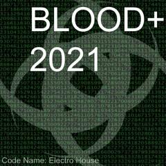 Blood+ 2021