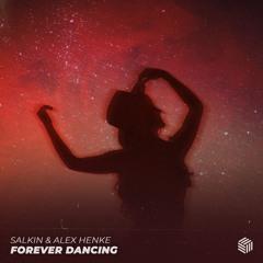 SALKIN x ALEX HENKE - FOREVER DANCING (EXTENDED MIX)