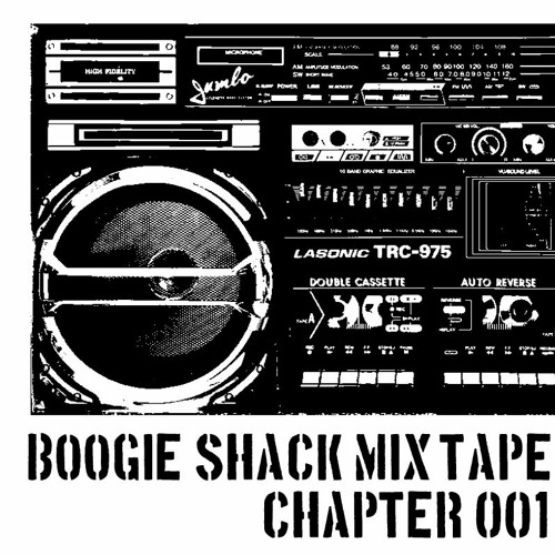 BOOGIE SHACK MIX TAPE CHAPTER 001