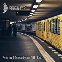 Fractured Transmission 001 - Baaz