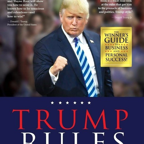 [PDF] DOWNLOAD READ Trump Rules: Learn the Trump Rules and Tools of Mega Success and Wealth From th