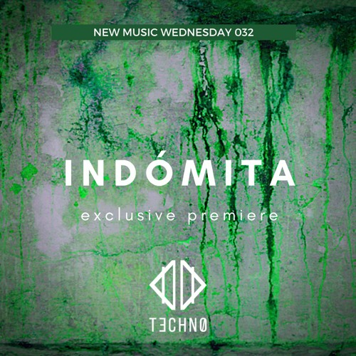 NMW 032: New Music Wednesday featuring I N D Ó M I T A