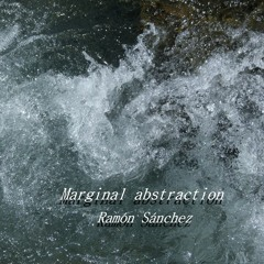Marginal abstraction - Ramón Sánchez