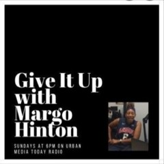 Give It Up Podcast w/ Margo Hinton (July 17)