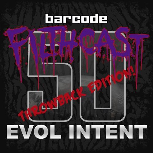 Evol Intent - Filthcast 050 (2020)