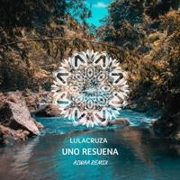 Lulacruza - Uno Resuena (AIWAA Remix)