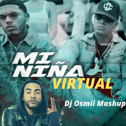 Mi Niña Virtual - Myke Towers & Don Omar (Dj Osmii Mashup)