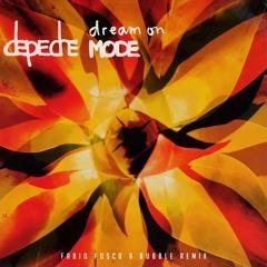 Depeche Mode - Dream On - Fabio Fusco & Bubble Remix