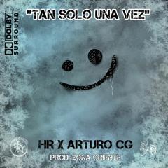 Tal Solo Una Vez - Arturo CG Ft. HR