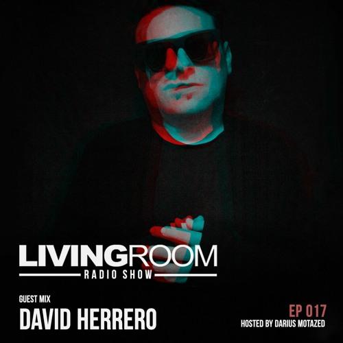 LivingRoom Radio Show 017 (Guest Mix By David Herrero)