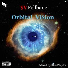 """""""Orbital Vi$ion"""" feat. Fellbane - $upaVillian (Slaid Mix)"""