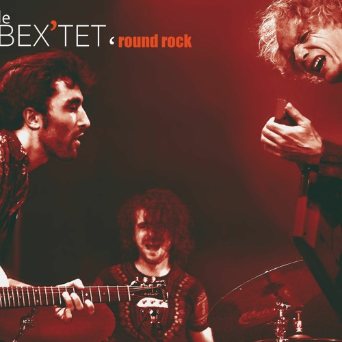 le BEX'TET 'Round Rock